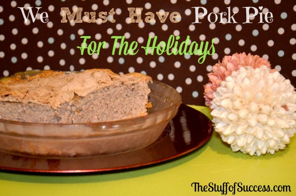 We must have Pork Pie for the Holidays