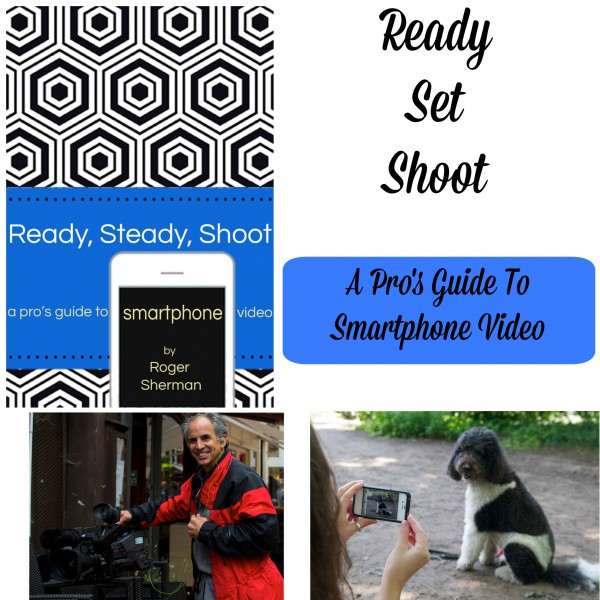 Ready Set Shoot A Pros Guide To Smartphone Video