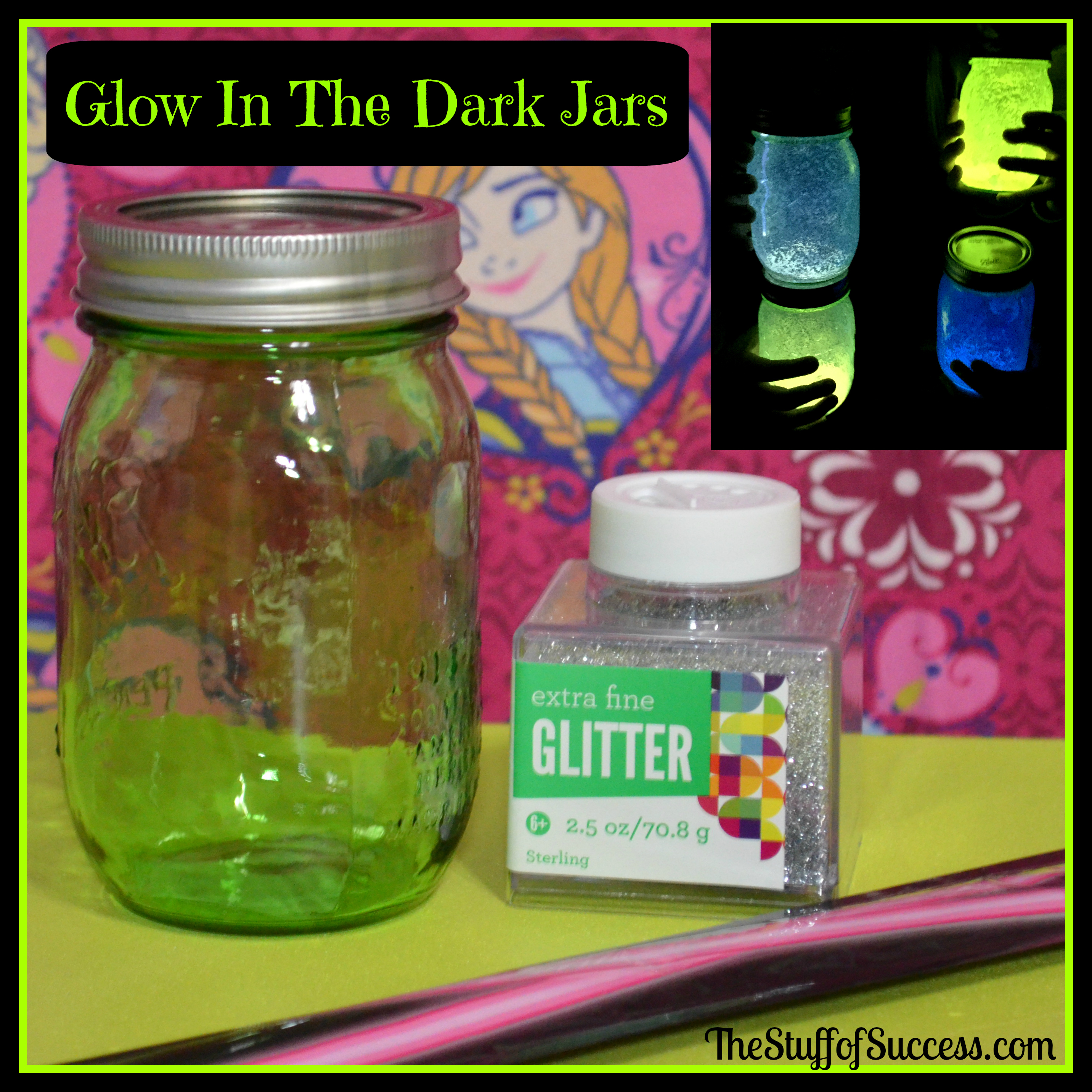 Glow in the Dark Jars An Easy Fun Project The Stuff of Success