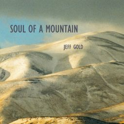 Soul of a Mountain CD by Jeff Gold Giveaway Exp 3/25 | The Stuff of Success