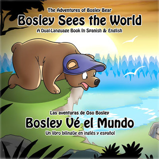 Bosley Sees The World Dual Language Book Spanish/English Giveaway Exp 5/5