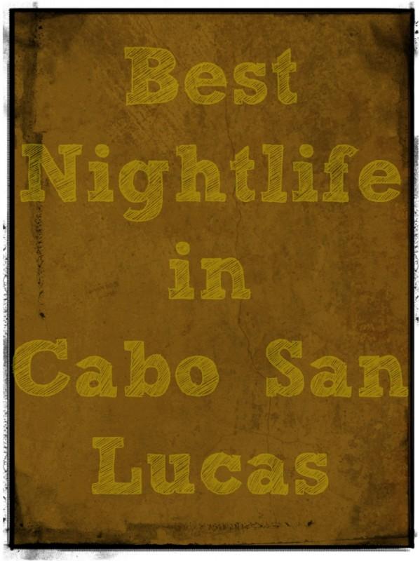 Best Nightlife in Cabo San Lucas