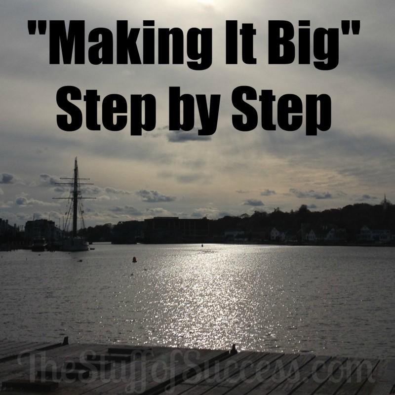Making it big step by step