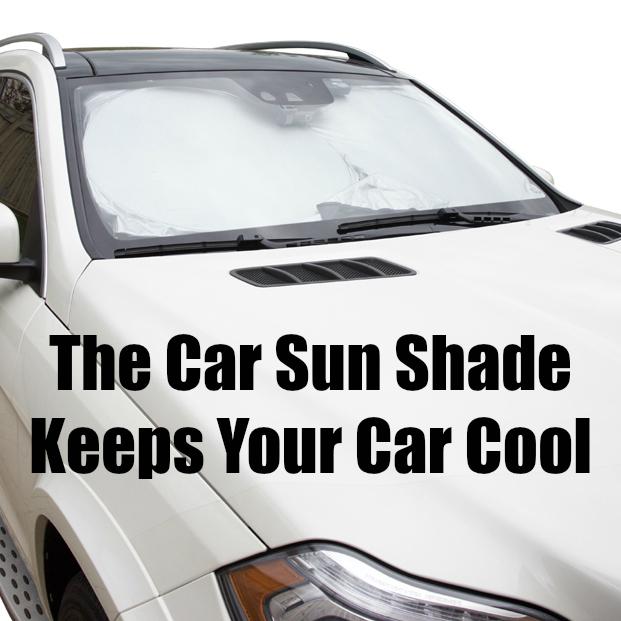 The Car Sun Shade Keeps Your Car Cool