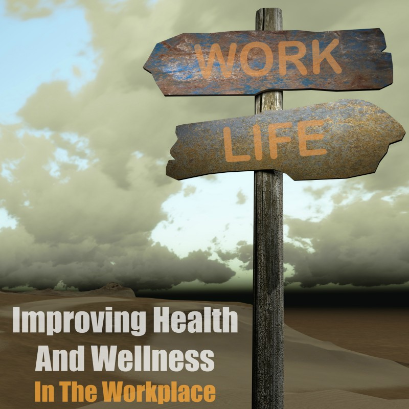 Improving Health and Wellness In The Workplace