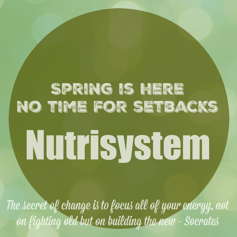 Spring is Here - No Time for Setbacks With Nutrisystem