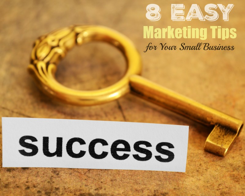success-8 Easy Marketing Tips for Your Small Business