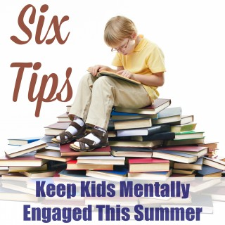 6 Tips for Keeping Kids Mentally Engaged This Summer