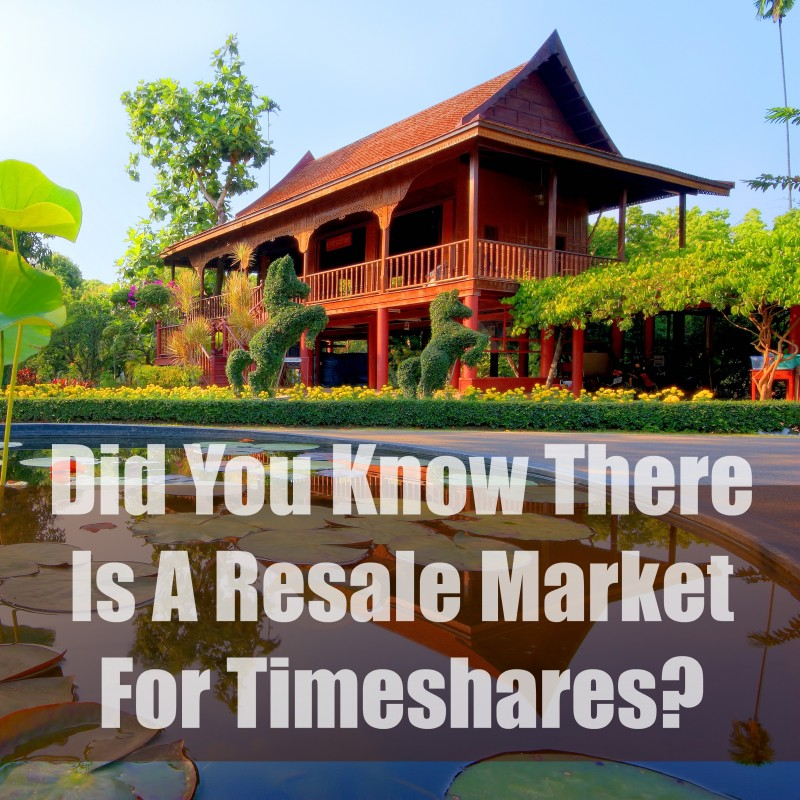Did You Know There Is A Resale Market For Timeshares