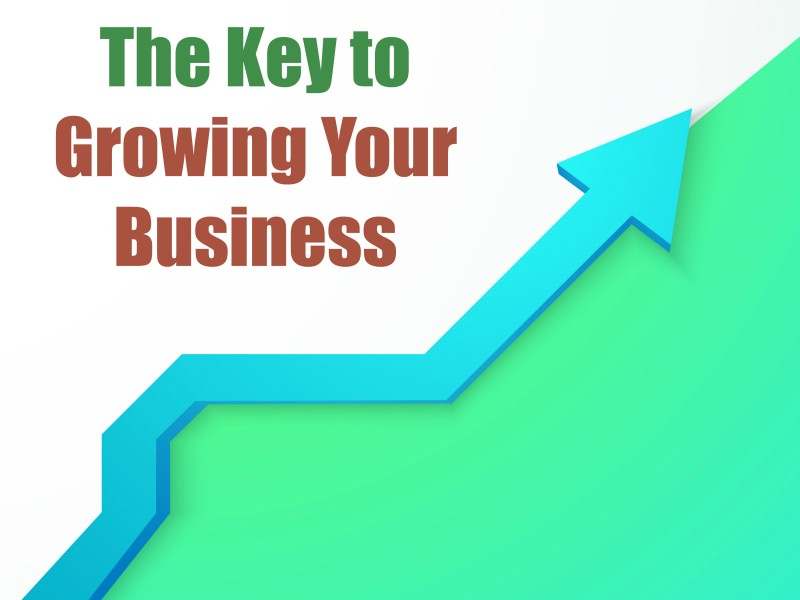 The Key to Growing Your Business