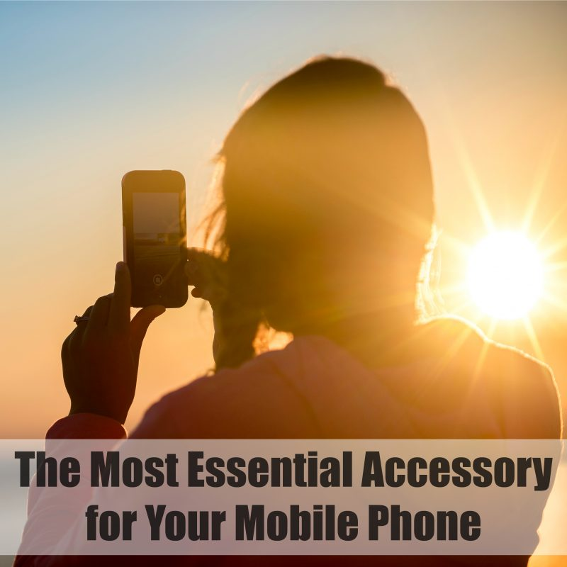 The Most Essential Accessory for Your Mobile Phone