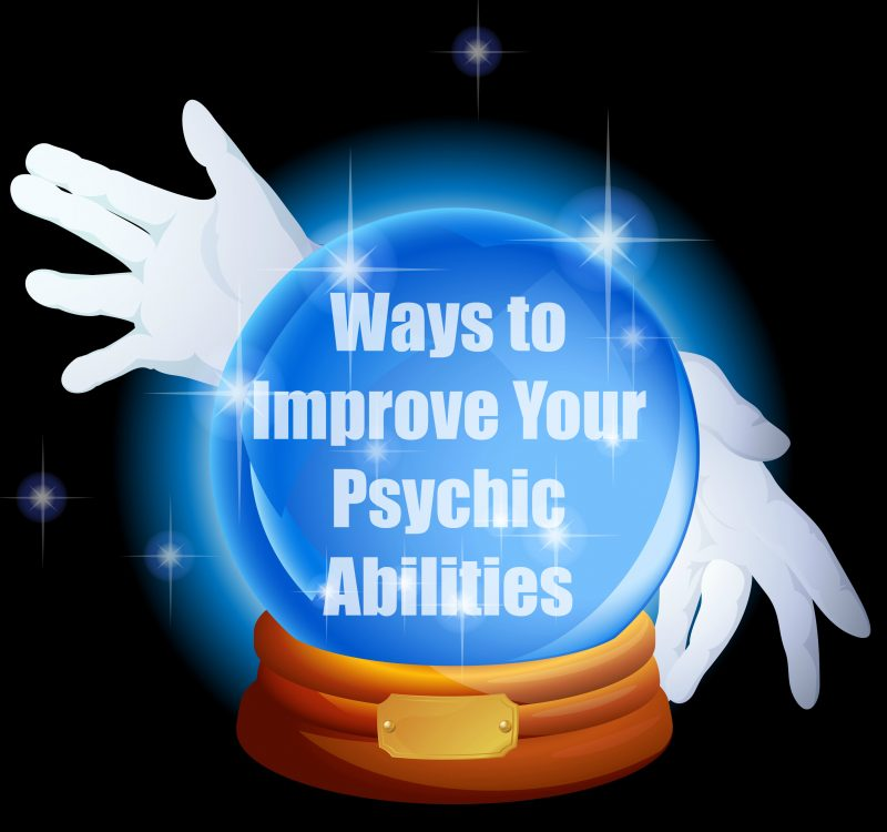 Ways to Improve Your Psychic Abilities