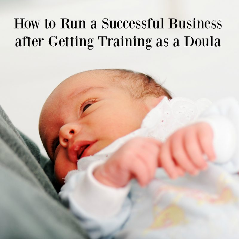 how-to-run-a-successful-business-after-getting-training-as-a-doula