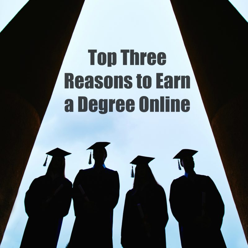 top-three-reasons-to-earn-a-degree-online