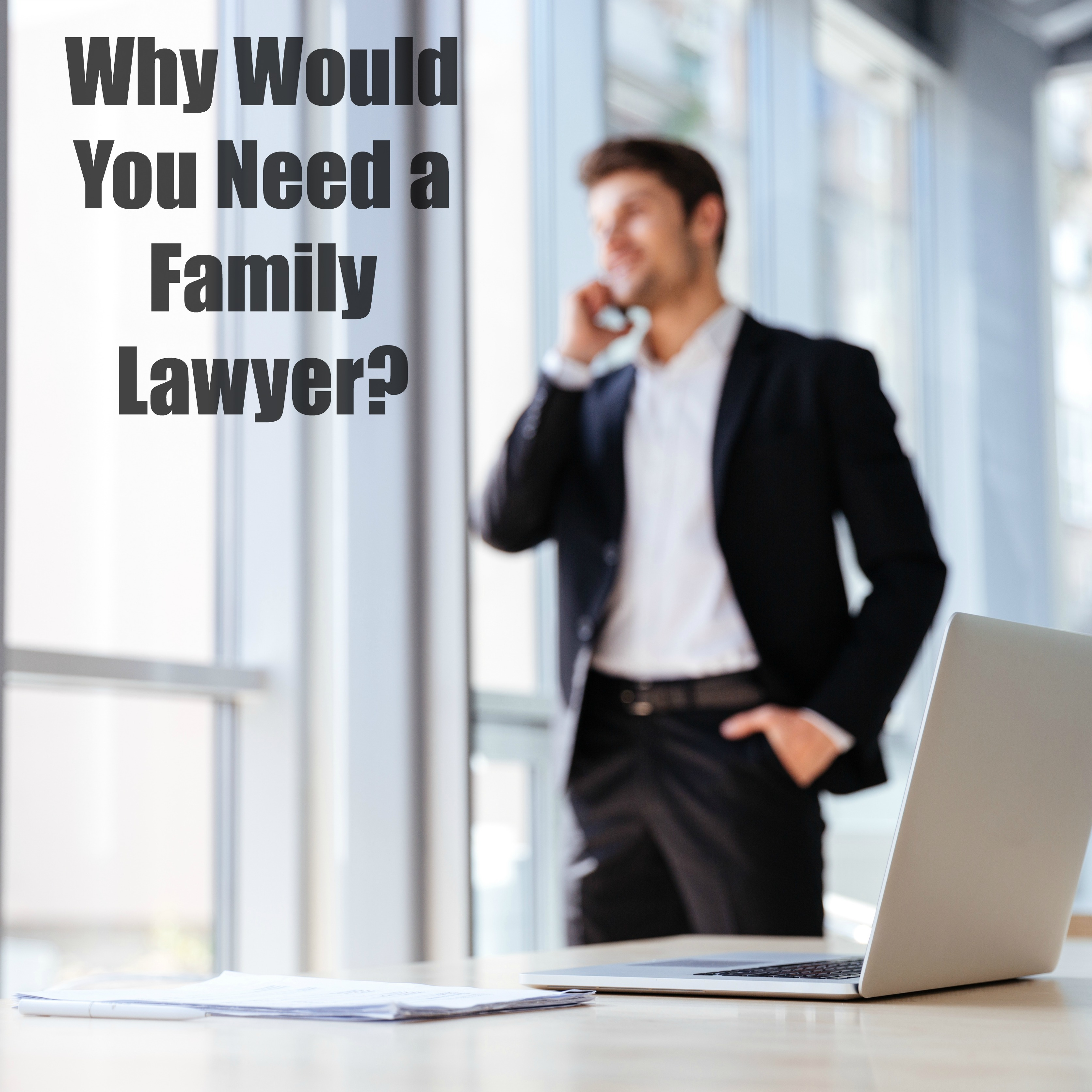 Family Law: Why Would You Need A Family Lawyer? ⋆ The Stuff Of Success