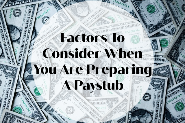 Factors-to-consider-when-you-are-preparing-a-paystub