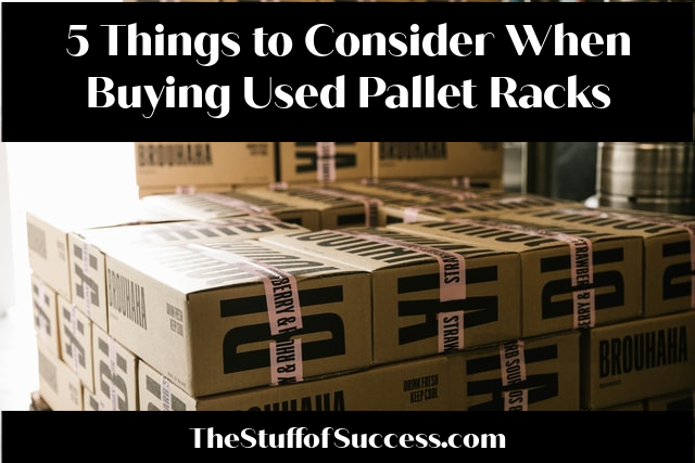 5 Things to Consider When Buying Used Pallet Racks