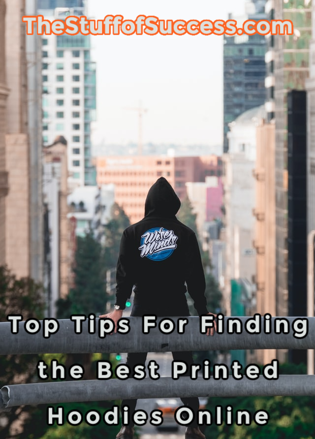 Top Tips For Finding the Best Printed Hoodies Online