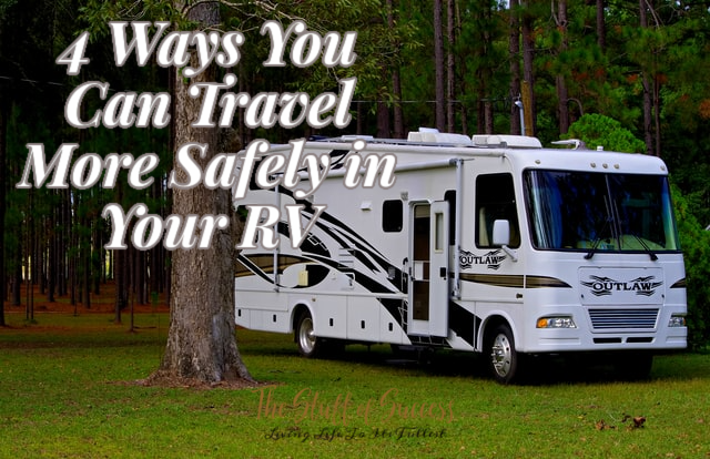 4 Ways You Can Travel More Safely in Your RV
