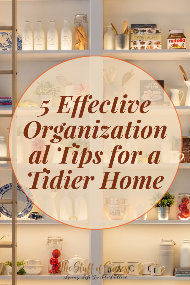 5 Effective Organizational Tips for a Tidier Home