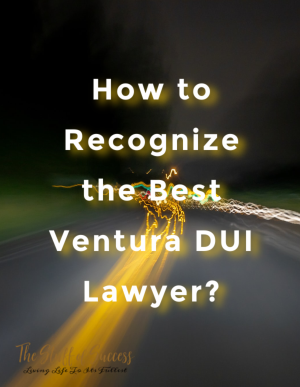 How to Recognize the Best Ventura DUI Lawyer?