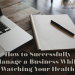 How to Successfully Manage a Business While Watching Your Health