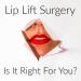 Lip Lift Surgery