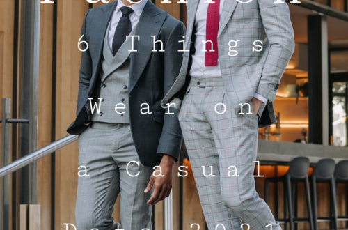 Men's Fashion: 6 Things Wear on a Casual Date 2021