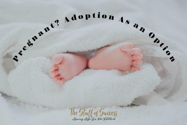 Pregnant? Adoption As an Option