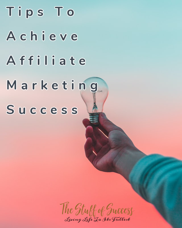 Tips To Achieve Affiliate Marketing Success