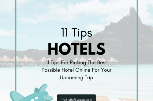 11 Tips For Picking The Best Possible Hotel Online For Your Upcoming Trip
