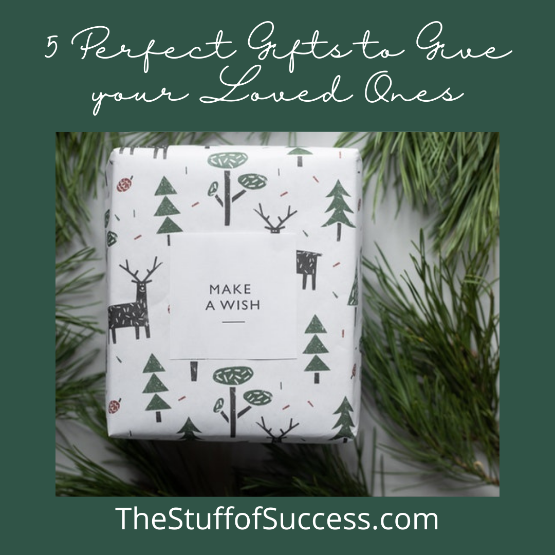 5 Perfect Gifts to Give your Loved Ones