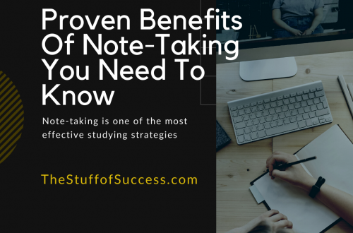 Proven Benefits Of Note-Taking You Need To Know