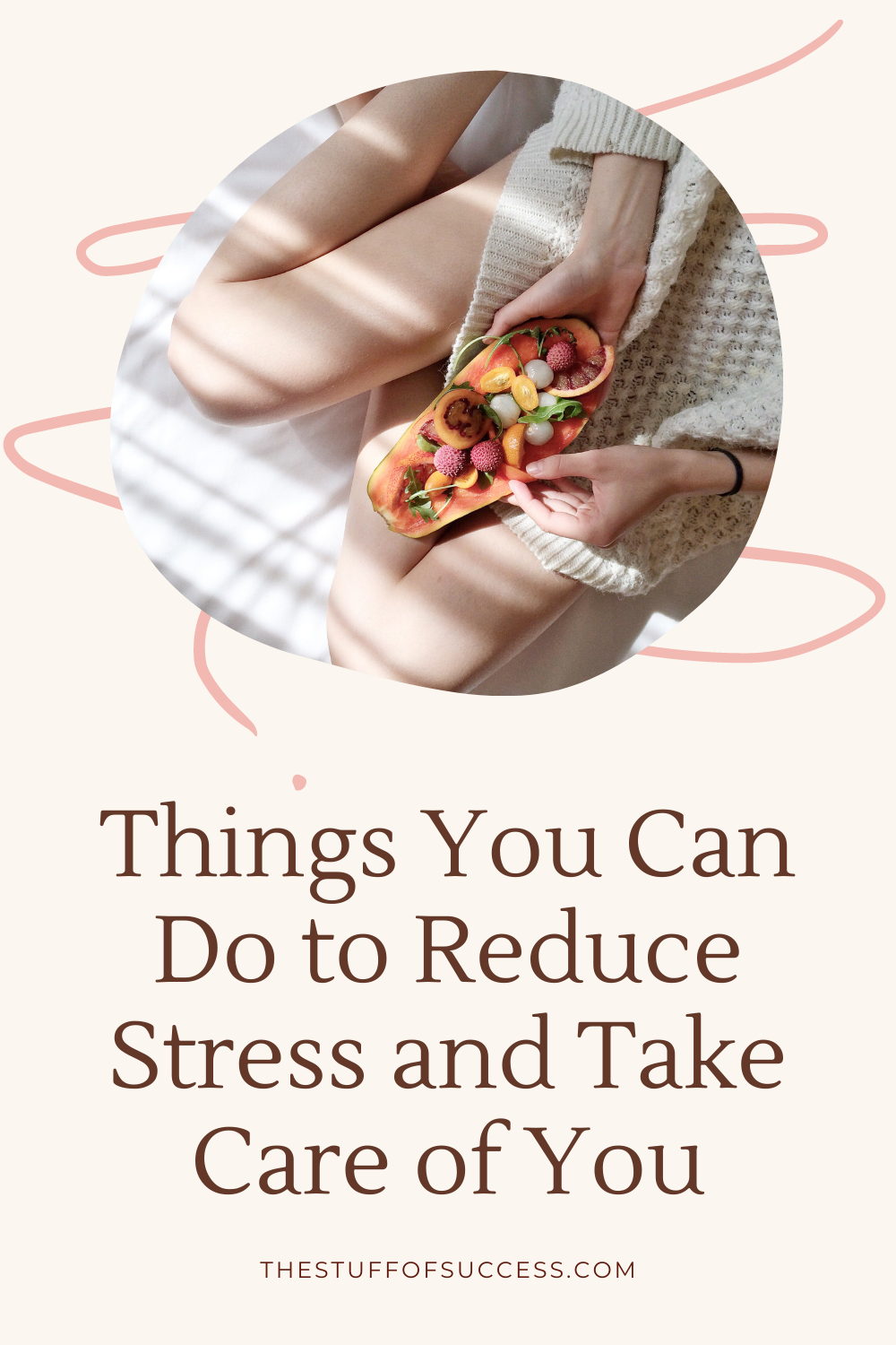 Things You Can Do to Reduce Stress and Take Care of You