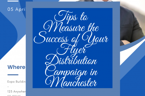 Tips to Measure the Success of Your Flyer Distribution Campaign in Manchester