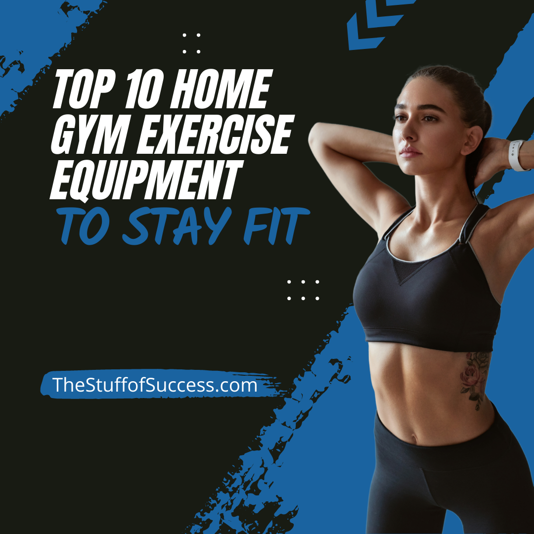 Top 10 Home Gym Exercise Equipment To Stay Fit