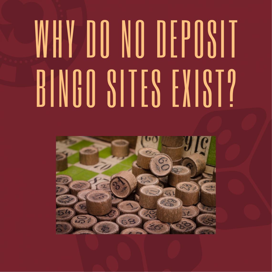 Why Do No Deposit Bingo Sites Exist?