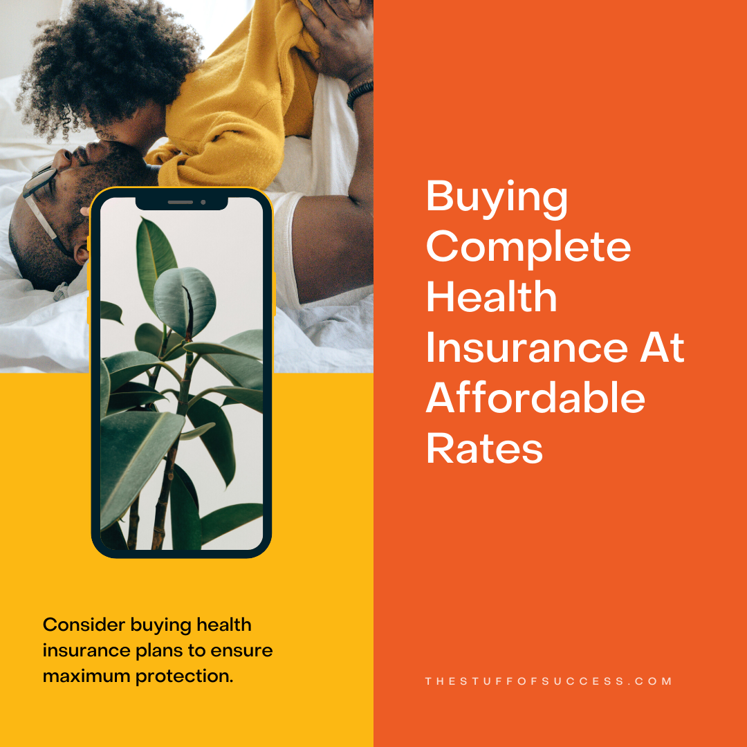 Buying Complete Health Insurance At Affordable Rates